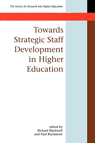 Towards Strategic Staff Development in Higher Education By Richard Blackwell