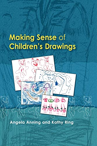 Making Sense of Children's Drawings By Angela Anning