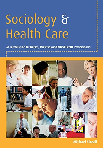 Sociology and Health Care By Mike Sheaff