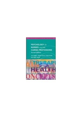 Psychology for Nurses and the Caring Professions (Social Science for Nurses/ Caring Professions) By Sheila Payne