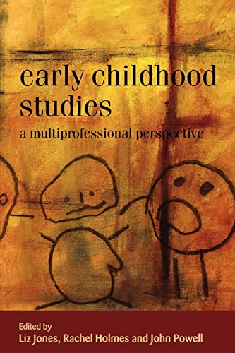Early Childhood Studies: A Multiprofessional Perspective By Liz Jones