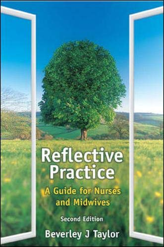 Reflective Practice: A Guide for Nurses and Midwives by Beverley Taylor