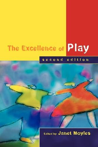 Excellence of Play by Janet R. Moyles