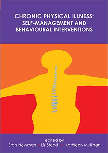 Chronic Physical Illness: Self-Management and Behavioural Interventions By Stanton Newman