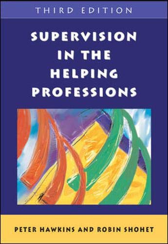 Supervision In The Helping Professions By Peter Hawkins