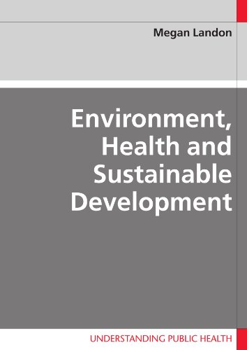 Environment, Health and Sustainable Development By Megan Landon