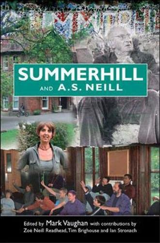 Summerhill and A S Neill By Mark Vaughan