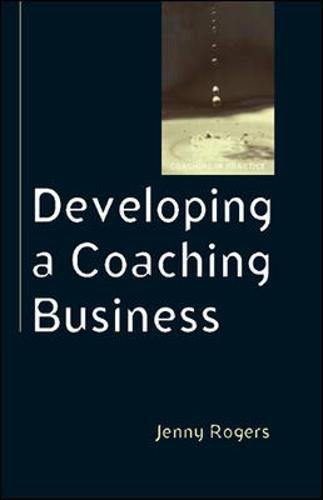 Developing a Coaching Business By Jenny Rogers