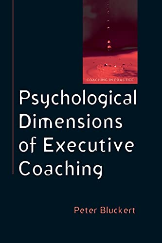 Psychological Dimensions To Executive Coaching (Coaching in Practice (Paperback)) By Peter Bluckert