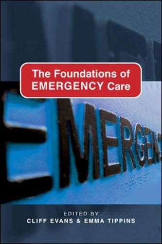 The Foundations of Emergency Care By Cliff Evans