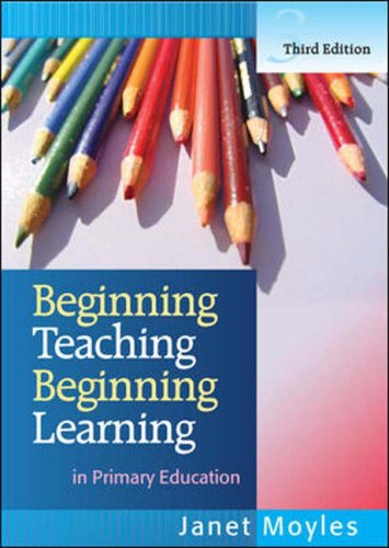 Beginning Teaching, Beginning Learning: in Primary Education By Janet R. Moyles