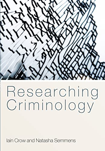 Researching Criminology By Iain Crow