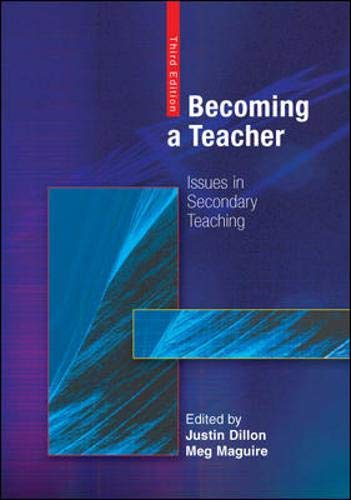 Becoming a Teacher: Issues in Secondary Teaching by Justin Dillon