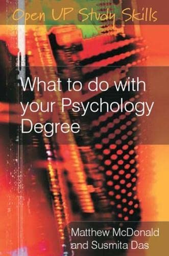 What to do with your psychology degree (Open Up Study Skills) by Matthew McDonald