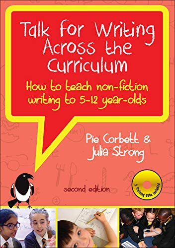 Talk for Writing Across the Curriculum With DVDs: How to Teach Non- Fiction to 5-12 Year-Olds By Pie Corbett