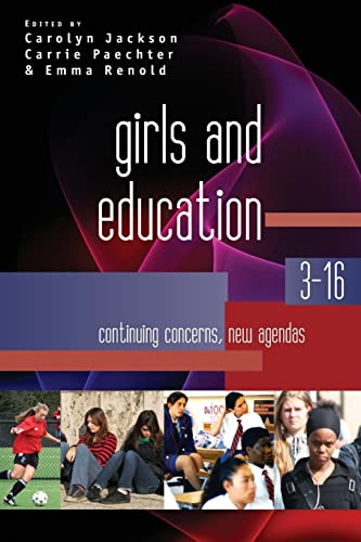 Girls and Education 3-16: Continuing Concerns, New Agendas By Carolyn Jackson