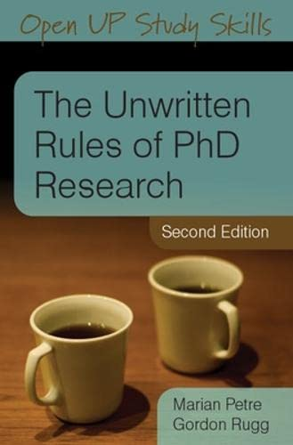The Unwritten Rules Of Phd Research (Open Up Study Skills) By Marian Petre