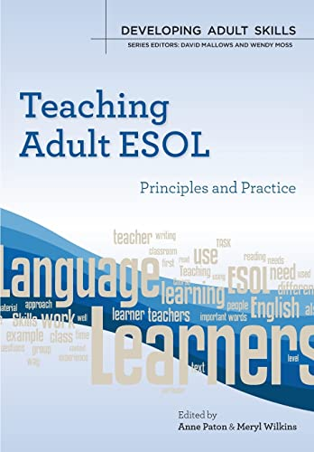 Teaching Adult Esol: Principles And Practice (Developing Adult Skills) By Anne Paton
