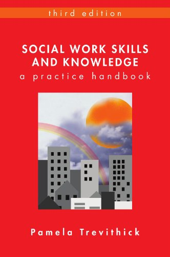 Social Work Skills and Knowledge: A Practice Handbook By Pamela Trevithick