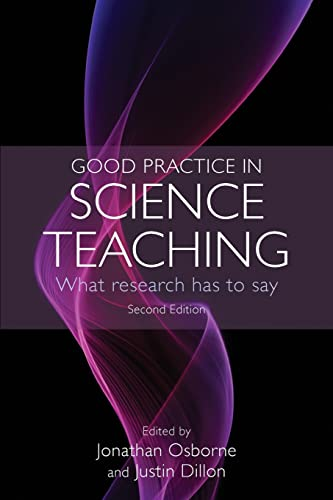 Good Practice in Science Teaching: What Research Has to Say By Jonathan Osborne
