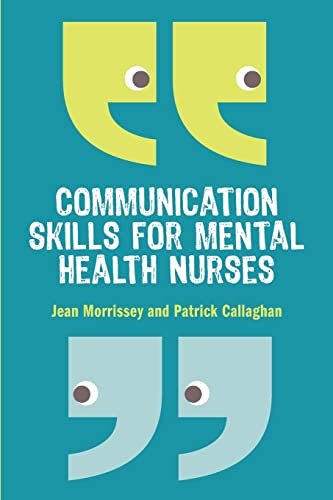 Communication skills for mental health nurses: An introduction By Jean Morrissey