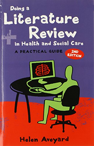 Doing A Literature Review In Health And Social Care: A Practical Guide: A Practical Guide By Helen Aveyard