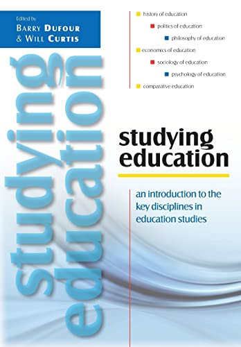 Studying Education: An Introduction to the Key Disciplines in Education Studies By Barry Dufour