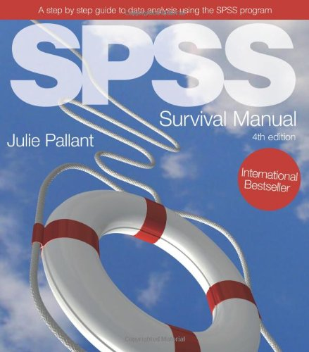 Spss Survival Manual: A step by step guide to data analysis using SPSS By Julie Pallant