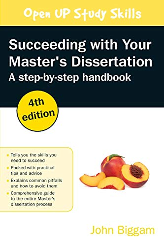 Succeeding with your Master's Dissertation: A Step-by-Step Handbook By John Biggam