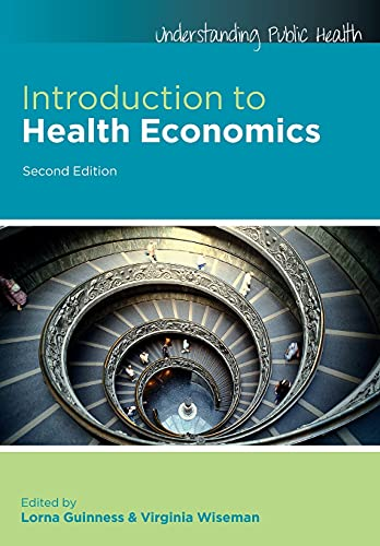Introduction to health economics (Understanding Public Health) By Lorna Guinness