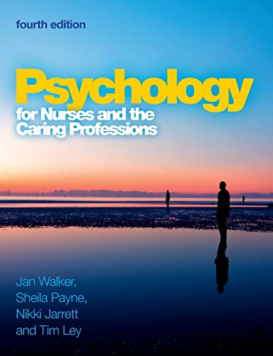 Psychology for Nurses and the Caring Professions By Jan Walker