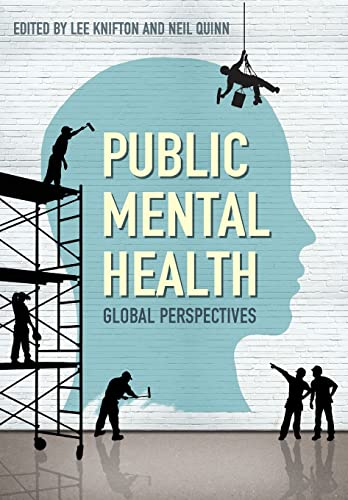 Public Mental Health: Global Perspectives By Lee Knifton