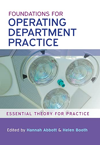 Foundations for Operating Department Practice: Essential Theory for Practice By Hannah Abbott