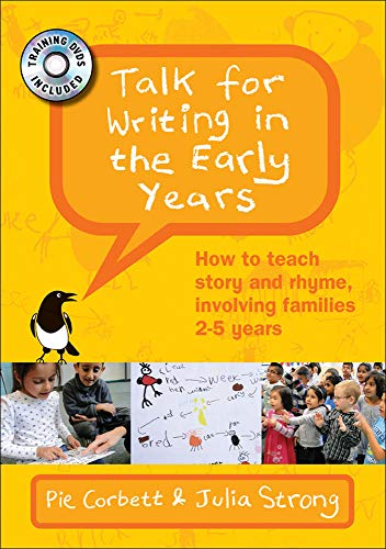 Talk for Writing in the Early Years: How to teach story and rhyme, involving families 2-5 years, with DVD By Pie Corbett