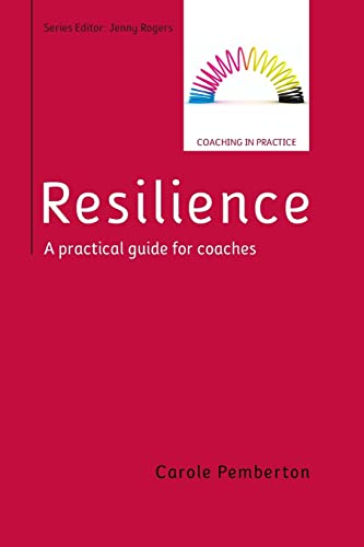 Resilience: A Practical Guide for Coaches By Carole Pemberton