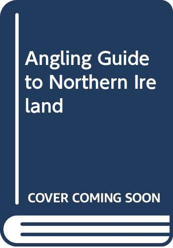 Angling Guide to Northern Ireland By Department of Agriculture for Northern Ireland