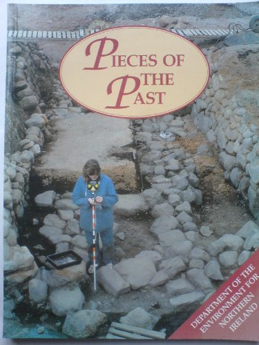 Pieces of the Past By Department of the Environment for Northern Ireland
