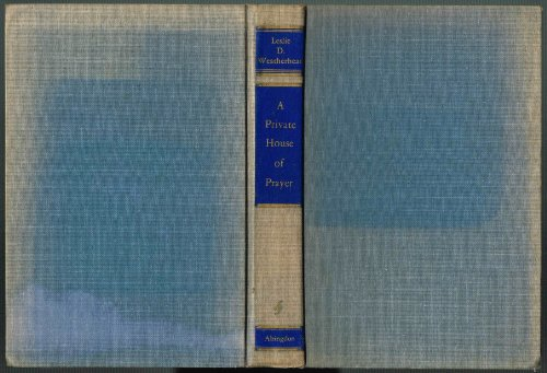 Private House of Prayer By Leslie D. Weatherhead