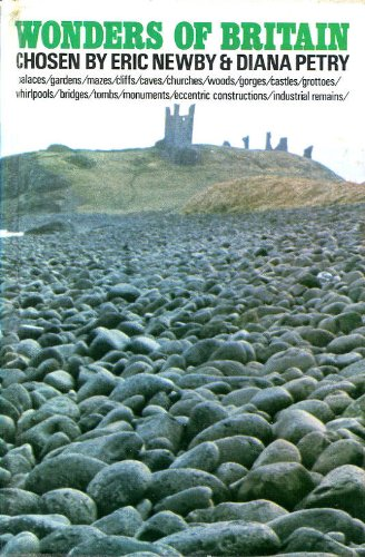 Wonders of Britain: A personal choice of 480 By Eric Newby