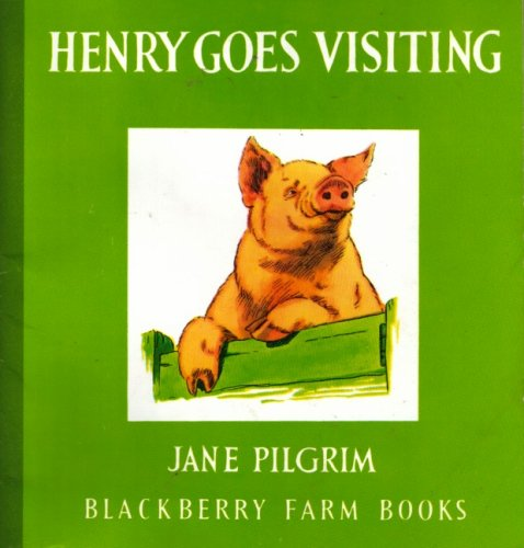 Henry Goes Visiting By Jane Pilgrim