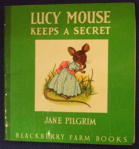 Lucy Mouse Keeps a Secret By Jane Pilgrim