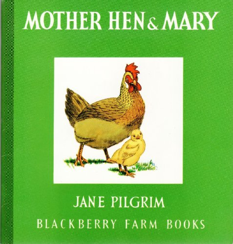 Mother Hen and Mary By Jane Pilgrim