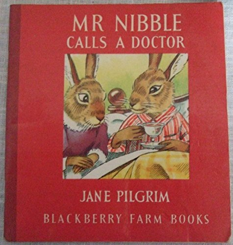 Mr. Nibble Calls the Doctor By Jane Pilgrim