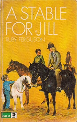 A Stable for Jill (Knight Books) by Ruby Ferguson