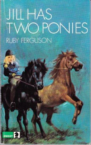 Jill Has Two Ponies (Knight Books) By Ruby Ferguson
