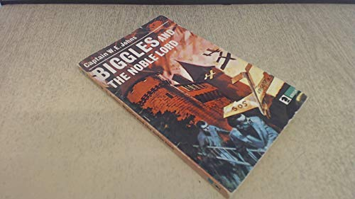 Biggles and the Noble Lord By W. E. Johns