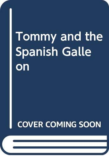 Tommy and the Spanish Galleon By Dora Thatcher