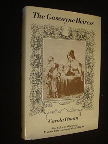 Gascoyne Heiress By Carola Oman