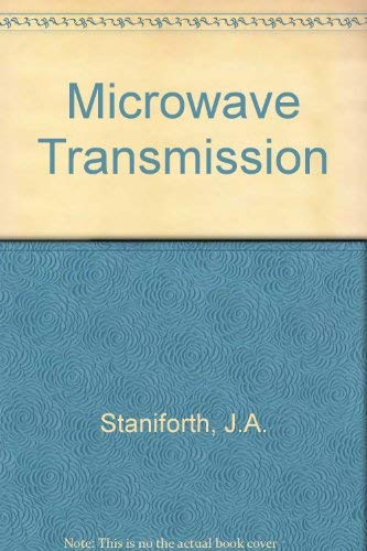 Microwave Transmission By J.A. Staniforth