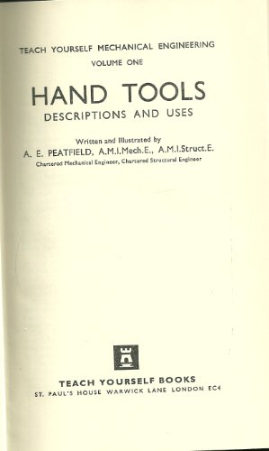 Mechanical Engineering: v. 1: Hand Tools by A.E. Peatfield